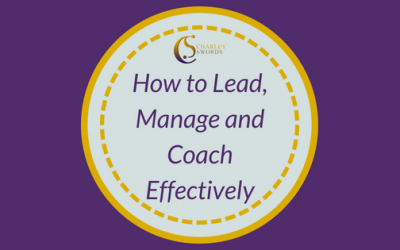 How to Lead, Manage and Coach Effectively