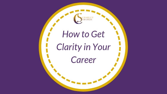 How to Get Clarity in Your Career