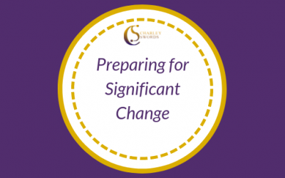Preparing for Significant Change