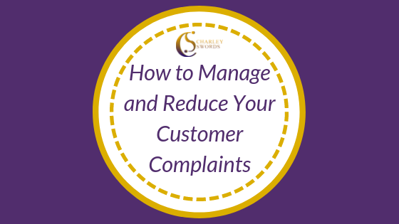 How to Manage and Reduce Your Customer Complaints
